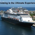 Cruising is the Ultimate Experience